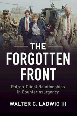 Bog, paperback Forgotten Front: Patron-Client Relations in Counterinsurgency af Walter Ladwig