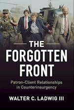 Forgotten Front: Patron-Client Relations in Counterinsurgency af Walter Ladwig