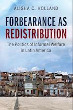 Forbearance as Redistribution (Cambridge Studies in Comparative Politics)