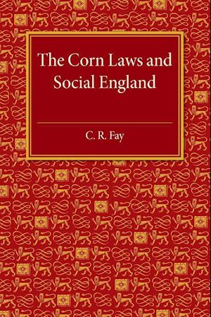 Bog, paperback The Corn Laws and Social England af C. R. Fay