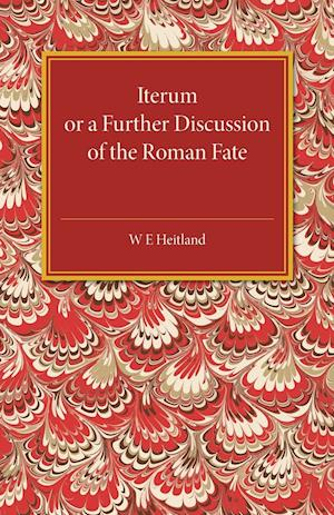 Iterum Or A Further Discussion Of The Roman Fate
