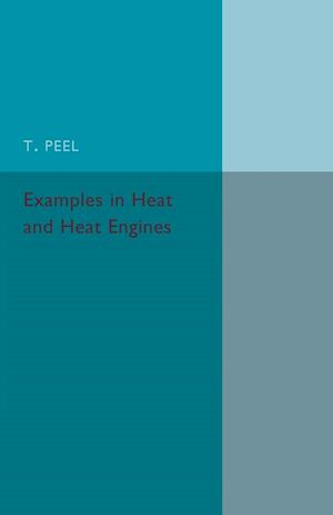 Bog, paperback Examples in Heat and Heat Engines af T. Peel
