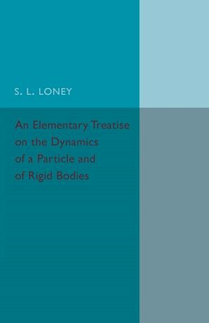 Bog, paperback An Elementary Treatise on the Dynamics of a Particle and of Rigid Bodies af S. L. Loney