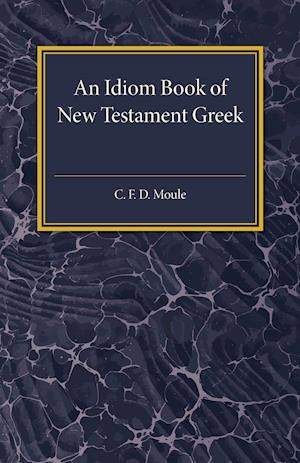 Bog, paperback An Idiom Book of New Testament Greek af C. F. D. Moule