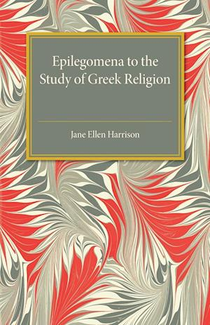 Bog, paperback Epilegomena to the Study of Greek Religion af Jane Ellen Harrison