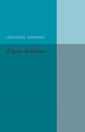 Bog, hæftet Organic Evolution af Leonard Darwin