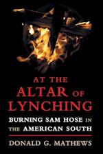 At the Altar of Lynching (Cambridge Studies on the American South)