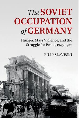 Bog, paperback The Soviet Occupation of Germany af Filip Slaveski