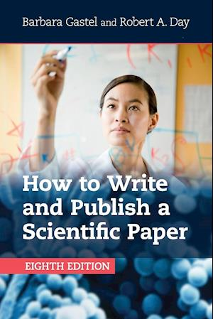 Bog, paperback How to Write and Publish a Scientific Paper af Barbara Gastel