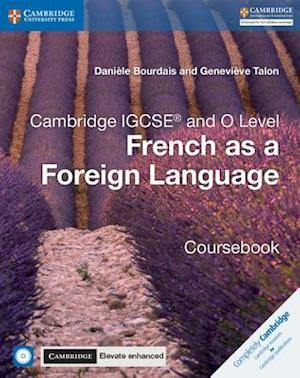 Cambridge IGCSE (R) and O Level French as a Foreign Language Coursebook with Audio CDs and Cambridge Elevate Enhanced Edition (2 Years)
