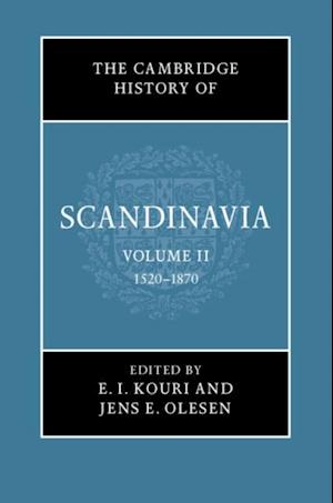 Cambridge History of Scandinavia: Volume 2, 1520-1870