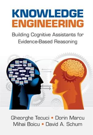 Knowledge Engineering af Gheorghe Tecuci, David A. Schum, Dorin Marcu