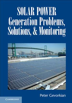 Solar Power Generation Problems, Solutions and Monitoring af Peter Gevorkian