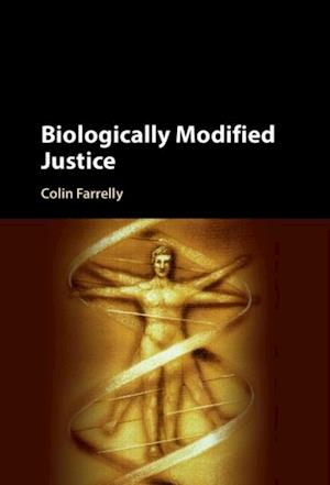 Biologically Modified Justice af Colin Farrelly