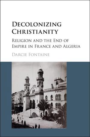 Decolonizing Christianity af Darcie Fontaine