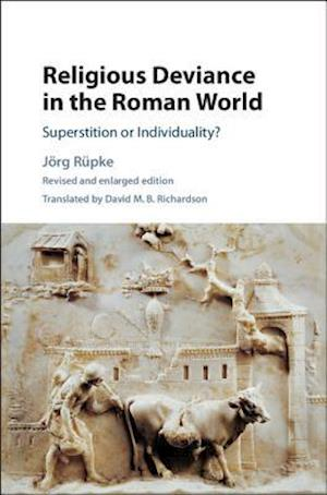 Religious Deviance in the Roman World af Jorg Rupke