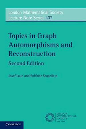 Topics in Graph Automorphisms and Reconstruction af Raffaele Scapellato, Josef Lauri