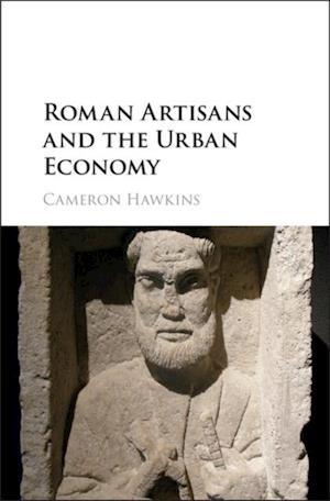 Roman Artisans and the Urban Economy