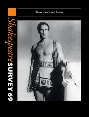 Shakespeare Survey: Volume 69, Shakespeare and Rome
