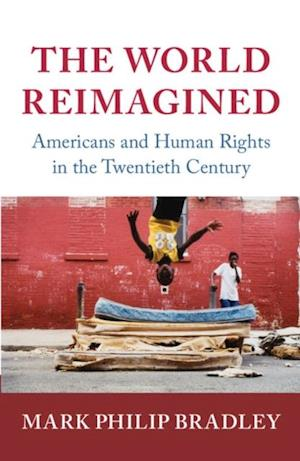 World Reimagined af Mark Philip Bradley