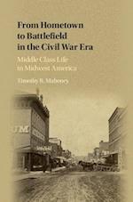 From Hometown to Battlefield in the Civil War Era