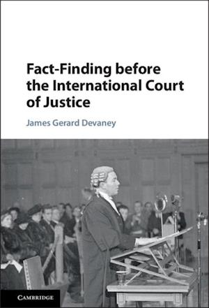 Fact-Finding before the International Court of Justice af James Gerard Devaney