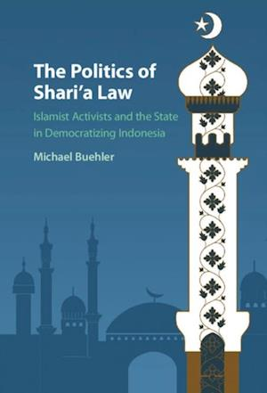 Politics of Shari'a Law af Michael Buehler
