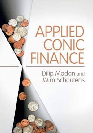Applied Conic Finance af Dilip Madan, Wim Schoutens