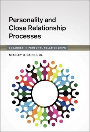 Personality and Close Relationship Processes af Jr Stanley O. Gaines