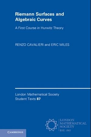Riemann Surfaces and Algebraic Curves af Eric Miles, Renzo Cavalieri