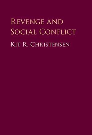 Revenge and Social Conflict af Kit R. Christensen