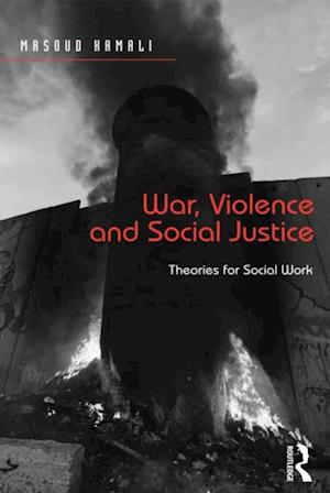 War, Violence and Social Justice