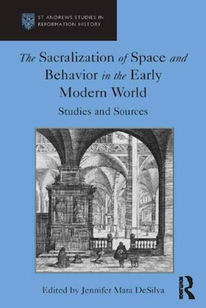 Sacralization of Space and Behavior in the Early Modern World