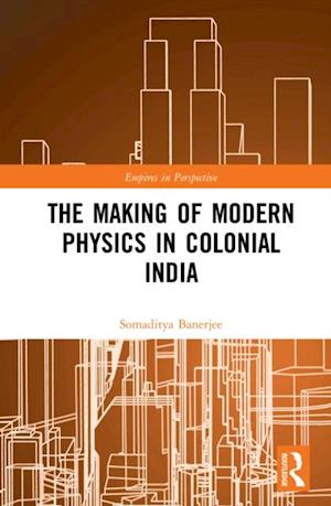 Making of Modern Physics in Colonial India