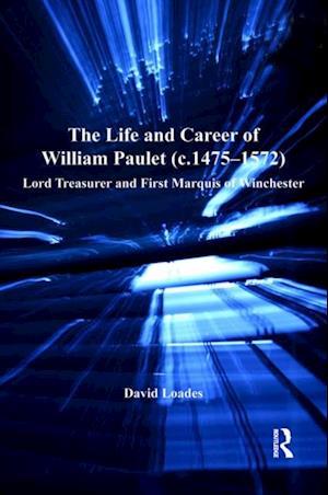 Life and Career of William Paulet (c.1475-1572)