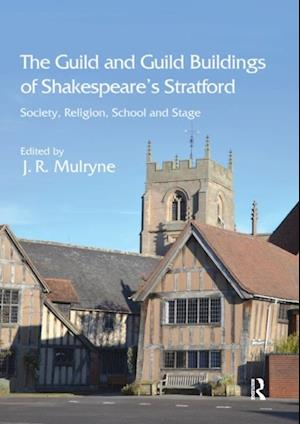 Guild and Guild Buildings of Shakespeare's Stratford
