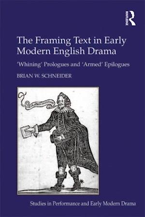 Framing Text in Early Modern English Drama