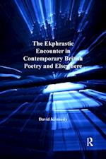 Ekphrastic Encounter in Contemporary British Poetry and Elsewhere