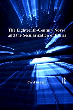 Eighteenth-Century Novel and the Secularization of Ethics