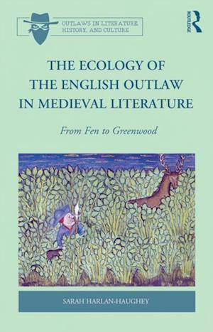 Ecology of the English Outlaw in Medieval Literature