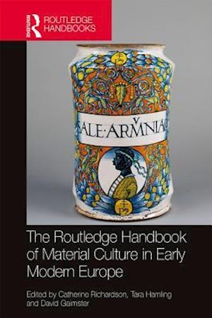 Routledge Handbook of Material Culture in Early Modern Europe