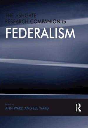 Ashgate Research Companion to Federalism
