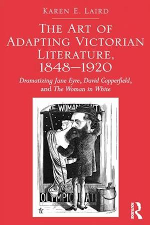 Art of Adapting Victorian Literature, 1848-1920