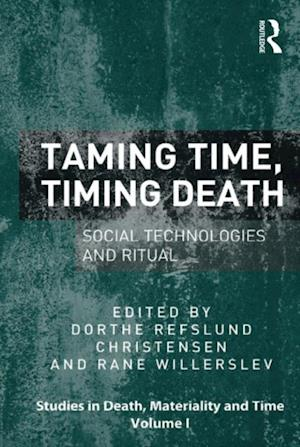 Taming Time Timing Death af Rane Willerslev