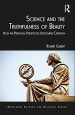 Science and the Truthfulness of Beauty (Routledge Science and Religion Series)