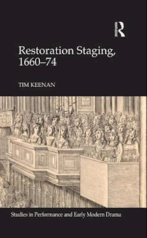 Restoration Staging, 1660-74 af Tim Keenan