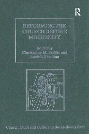 Reforming the Church before Modernity
