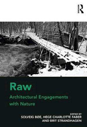 Raw: Architectural Engagements with Nature