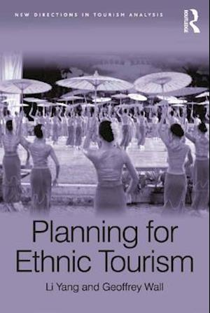 Planning for Ethnic Tourism af Geoffrey Wall, Li Yang