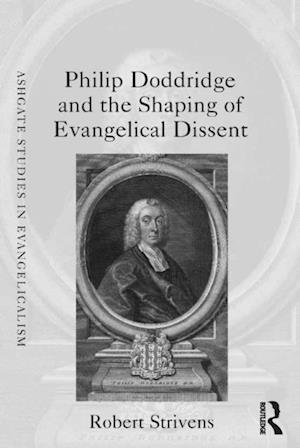 Philip Doddridge and the Shaping of Evangelical Dissent